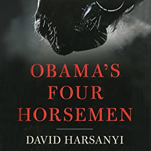 Obama's Four Horsemen: The Disasters Unleashed by Obama's Reelection | [David Harsanyi]
