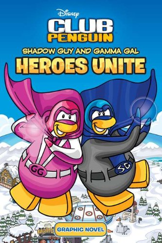 Shadow Guy and Gamma Gal: Heroes Unite (Disney Club Penguin), Arie Kaplan