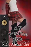 My Vampire Idol (Shifting Reality Book 3)