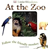 At the Zoo (Little Windows) (078949048X) by Dawn Sirett