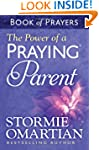 The Power of a Praying Parent Book of...