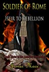 Soldier of Rome: Heir to Rebellion (T...