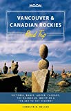 img - for Moon Vancouver & Canadian Rockies Road Trip: Victoria, Banff, Jasper, Calgary, the Okanagan, Whistler & the Sea-to-Sky Highway (Moon Handbooks) book / textbook / text book