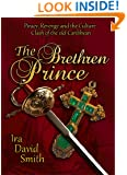 The Brethren Prince: Piracy, Revenge, and the Culture Clash of the Old Caribbean