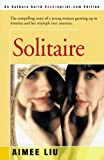 Solitaire: The compelling story of a young woman growing up in America and her triumph over anorexia.