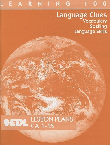 Language Clues Lesson Plans, CA 1-15: Vocabulary, Spelling, Language Skills (EDL Learning 100 Language Clues) (Ca Ged compare prices)