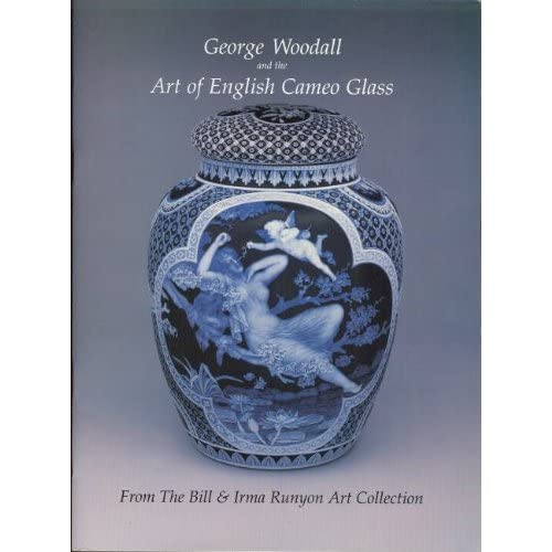 George Woodall and the Art of English Cameo Glass From the