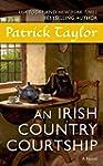 An Irish Country Courtship: A Novel (...
