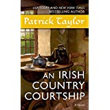 An Irish Country Courtship: A Novel (Irish Country Books) ~ Patrick Taylor