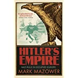 Hitler's Empire: Nazi Rule in Occupied Europeby Mark Mazower
