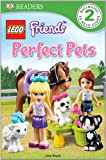 DK Readers: LEGO Friends: Perfect Pets