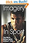 Imagery in Sport: The Mental Approach...