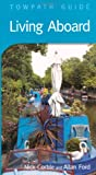 img - for Living Aboard (Towpath Guides) book / textbook / text book