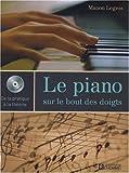 echange, troc Manon Legros - Le piano sur le bout des doigts : De la pratique à la théorie (1Cédérom)