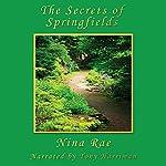 The Secrets of Springfields   Nina Rae
