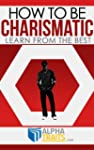 How To Be Charismatic: Learn From Wor...
