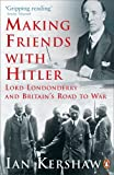 Making Friends with Hitler: Lord Londonderry and Britain's Road to War (0141014237) by Kershaw, Ian