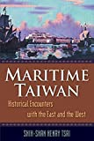 img - for Maritime Taiwan: Historical Encounters with the East and the West by Tsai, Shih-Shan Henry (2014) Paperback book / textbook / text book