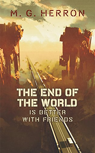 the-end-of-the-world-is-better-with-friends-a-post-apocalyptic-story