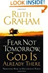 Fear Not Tomorrow, God Is Already The...