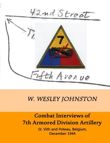 Combat Interviews of 7th Armored Division Artillery: St. Vith and Poteau, Belgium, December 1944