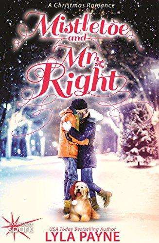 Lyla Payne - Mistletoe and Mr. Right: A Christmas Novella