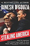 img - for Stealing America: What My Experience with Criminal Gangs Taught Me about Obama, Hillary, and the Democratic Party book / textbook / text book