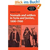 Nomads and Settlers in Syria and Jordan, 1800-1980 (Cambridge Middle East Library)