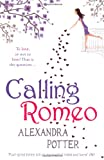 Alexandra Potter Calling Romeo