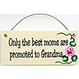 Only the Best Moms Are Promoted to Grandma - gift sign