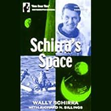Schirra's Space Audiobook by Wally Schirra, Richard N. Billings Narrated by Richard Rohan
