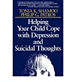 img - for [(Helping Your Child Cope with Depression and Suicidal Thoughts)] [Author: Tonia K. Shamoo] published on (December, 1996) book / textbook / text book