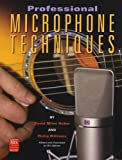 img - for Professional Microphone Techniques (Mix Pro Audio Series) book / textbook / text book