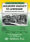 Vic Mitchell Holborn Viaduct to Lewisham (London Suburban Railways)