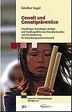 Gewalt und Gewaltprävention: Grundfragen