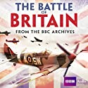 The Battle of Britain: From the BBC Archives  by BBC