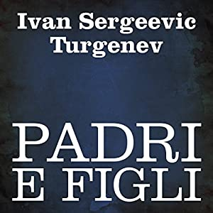 Padri e figli [Fathers and Sons] Audiobook