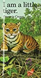 img - for I Am a Little Tiger: Mini (Little Animal Miniature) book / textbook / text book