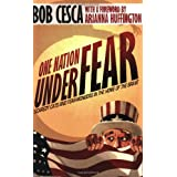 One Nation Under Fear: Scaredy Cats and Fear-Mongers in the Home of the Brave (And What You Can Do About It) ~ Bob Cesca