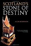 Scotland's Stone of Destiny: Myth, History and Nationhood