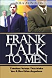 img - for Frank Talk To Men: Timeless Values That Make You A Real Man Anywhere book / textbook / text book