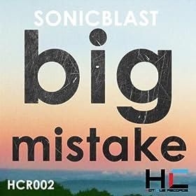 Big Mistake Freaky Boys Remix Sonicblast