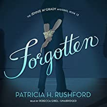 Forgotten: The Jennie McGrady Mysteries, Book 13 (       UNABRIDGED) by Patricia H. Rushford Narrated by Rebecca Gibel