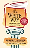 The Write Way: The S.P.E.L.L. Guide to Real-Life Writing (Society for the Preservation of English Language and Literature) (0671526707) by Richard Lederer