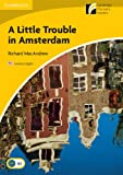 img - for A Little Trouble in Amsterdam Level 2 Elementary/Lower-intermediate American English (Cambridge Discovery Readers) book / textbook / text book