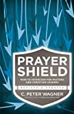 img - for Prayer Shield: How to Intercede for Pastors and Christian Leaders book / textbook / text book