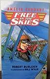 Amelia Earhart: Free In The Skies