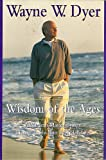 Wisdom of the Ages: A Modern Master Brings Eternal Truths into Everyday Life (0060953276) by Dyer, Wayne W.