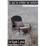 Lo que los árboles me contaron: Antología poética (1988/2003)