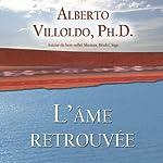 L'âme retrouvée | Alberto Villoldo